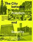 The City Between Freedom and Security: Contested Public Spaces in the 21st Century Cover Image