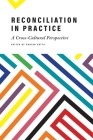 Reconciliation in Practice: A Cross-Cultural Perspective Cover Image