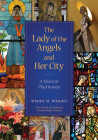 The Lady of Angels and Her City Cover Image