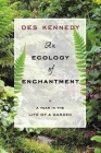 An Ecology of Enchantment: A Year in the Life of a Garden Cover Image