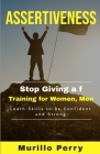 Assertiveness: Stop Giving a f, Training for Women, Men, Learn Skills to Be Confident and Strong Cover Image