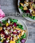 Caribbean Recipes: A Caribbean Cookbook with Easy Caribbean Recipes Cover Image