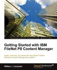Getting Started with IBM Filenet P8 Content Manager Cover Image
