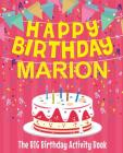 Happy Birthday Marion - The Big Birthday Activity Book: Personalized Children's Activity Book Cover Image