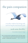 The Pain Companion: Everyday Wisdom for Living with and Moving Beyond Chronic Pain Cover Image