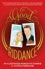 Good Riddance: An Illustrated Memoir of Divorce Cover Image