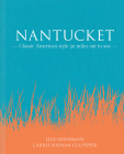 Nantucket: Classic American Style 30 Miles Out to Sea Cover Image