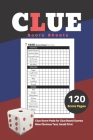 Clue Score Sheets: V.1 Clue Score Pads for Clue Board Games Nice Obvious Text, Small Print 6*9 inch, 120 Score pages Cover Image