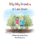 Silly Billy Grandpa in Lockdown Cover Image