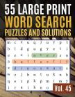 55 Large Print Word Search Puzzles and Solutions: Activity Book for Adults and kids Full Page Seek and Circle Word Searches to Challenge Your Brain Cover Image