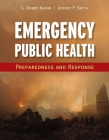 Emergency Public Health: Preparedness and Response: Preparedness and Response Cover Image