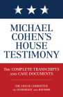 Michael Cohen's House Testimony: The Complete Transcripts and Case Documents Cover Image