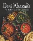 The Desi Khazana: An Indian Cuisine Cookbook Cover Image