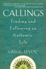 Callings: Finding and Following an Authentic Life Cover Image