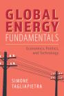 Global Energy Fundamentals: Economics, Politics, and Technology Cover Image