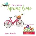 Spring time Mùa xuân: Dual Language Edition English-Vietnamese Cover Image