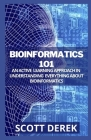 Bioinformatics 101: An Active Learning Approach In Understanding Everything About Bioinformatics Cover Image