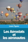 Les Aérostats et les aéronautes Cover Image