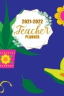 2021-2022 Teacher Planner: Teacher Agenda For Class Organization with Periods Cover Image