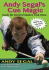 Andy Segal's Cue Magic: Inside the World of Modern Trick Shots Cover Image