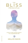 The Bliss Principle Updated Edition: A Stress to Bliss Lifestyle Program for Living Blissfully Well: Cover Image