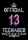 Official 13 Teenager: 13th Year Old Girl Birthday Gifts - Journal for Teen Girls Turning 13 - Daughter - Birthday Card Alternative Cover Image