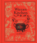 Wiccan Kitchen, Volume 7: A Guide to Magical Cooking & Recipes (Modern-Day Witch #7) Cover Image
