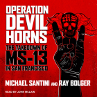 Operation Devil Horns: The Takedown of Ms-13 in San Francisco Cover Image