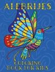 Alebrijes Coloring Book For Kids: Fun & Unique Mexican Folk Art Animal Creature Designs Cover Image