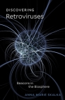 Discovering Retroviruses: Beacons in the Biosphere Cover Image