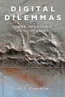 Digital Dilemmas: Power, Resistance, and the Internet Cover Image