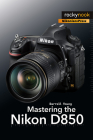 Mastering the Nikon D850 Cover Image