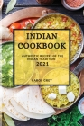 Indian Cookbook 2021: Authentic Recipes of the Indian Tradition Cover Image