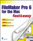 FileMaker Pro 6 for the Mac Fast & Easy Cover Image