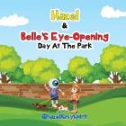 Hazel & Belle's Eye Opening Day At The Park Cover Image