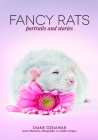Fancy Rats: Portraits and Stories Cover Image