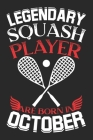 Legendary Squash Players Are Born In October: Blank Lined Journal Notebooks Diary for Squash Players - Special Birthday or Christmas gifts for Squash Cover Image