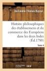 Histoire Philosophique Et Politique Des Établissemens Et Du Commerce Des Européens: Dans Les Deux Indes Cover Image