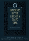 The Incidents in the Life of a Slave Girl (Schomburg Library of Nineteenth-Century Black Women Writers) Cover Image