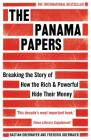 The Panama Papers: Breaking the Story of How the Rich and Powerful Hide Their Money Cover Image