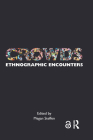 Crowds: Ethnographic Encounters Cover Image