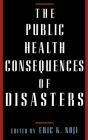 The Public Health Consequences of Disasters Cover Image
