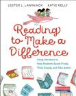Reading to Make a Difference: Using Literature to Help Students Speak Freely, Think Deeply, and Take Action Cover Image