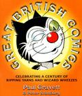 Great British Comics: Celebrating a Century of Ripping Yarns and Wizard Wheezes Cover Image