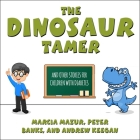 The Dinosaur Tamer Lib/E: And Other Stories for Children with Diabetes Cover Image