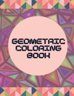Geometric Patterns Coloring Book For Adults Cover Image