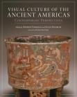 Visual Culture of the Ancient Americas: Contemporary Perspectives Cover Image