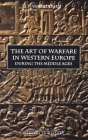 The Art of Warfare in Western Europe During the Middle Ages from the Eighth Century (Warfare in History #3) Cover Image