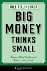 Big Money Thinks Small: Biases, Blind Spots, and Smarter Investing Cover Image
