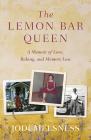 The Lemon Bar Queen: A Memoir of Love, Baking, and Memory Loss Cover Image
